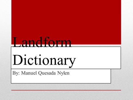 Landform Dictionary By: Manuel Quesada Nylen. Mountain Ranges A mountain range is a single, large mass consisting of a succession of mountains or narrowly.