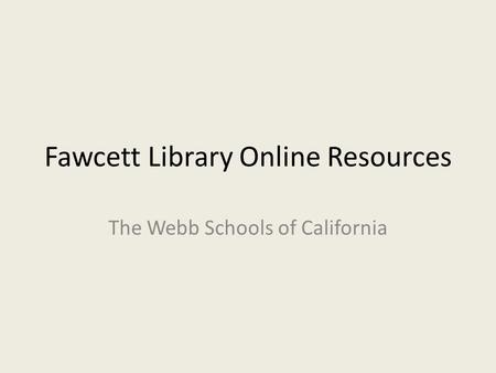Fawcett Library Online Resources The Webb Schools of California.