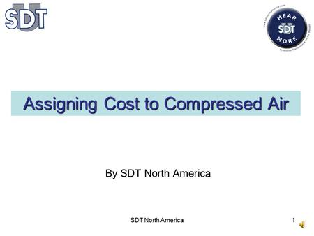 SDT North America1 Assigning Cost to Compressed Air By SDT North America.