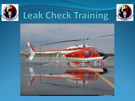 Leak Checks Shall Be Conducted By IP's prior to the first flight of the day, during crew changes, and while serving as Site Watch By Solo SNA's prior.