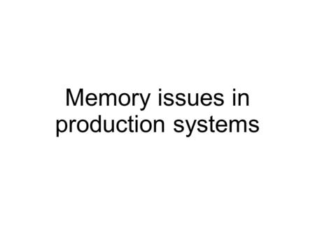Memory issues in production systems. Production system Restricted access Application, DB, Application server, log files Debugging, monitoring Investigation.