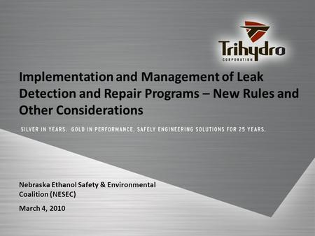 Implementation and Management of Leak Detection and Repair Programs – New Rules and Other Considerations Nebraska Ethanol Safety & Environmental Coalition.
