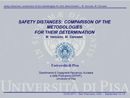 Safety distances: comparison of the metodologies for their determination – M. Vanuzzo, M. Carcassi ICHS 2011 - San Francisco, USA - September 12 -14 SAFETY.