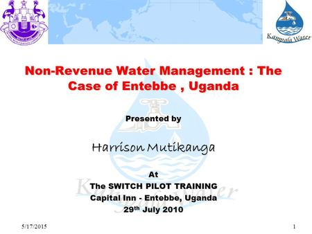 Non-Revenue Water Management : The Case of Entebbe , Uganda