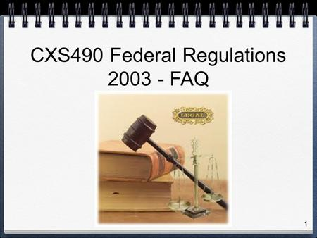 1 CXS490 Federal Regulations 2003 - FAQ. Why do the Federal Halocarbon Regulations, 2003 exist? The Montreal Protocol on Substances that Deplete the Ozone.