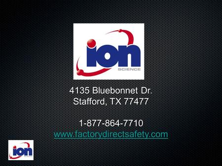 4135 Bluebonnet Dr. Stafford, TX 77477 1-877-864-7710 www.factorydirectsafety.com.