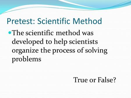 Pretest: Scientific Method