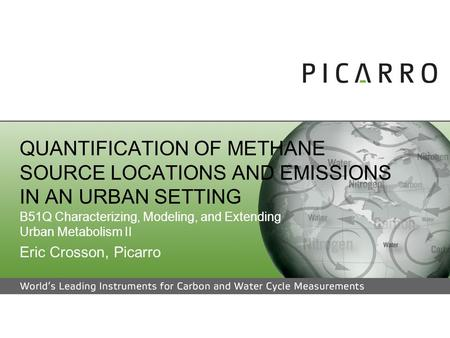 QUANTIFICATION OF METHANE SOURCE LOCATIONS AND EMISSIONS IN AN URBAN SETTING B51Q Characterizing, Modeling, and Extending Urban Metabolism II Eric Crosson,