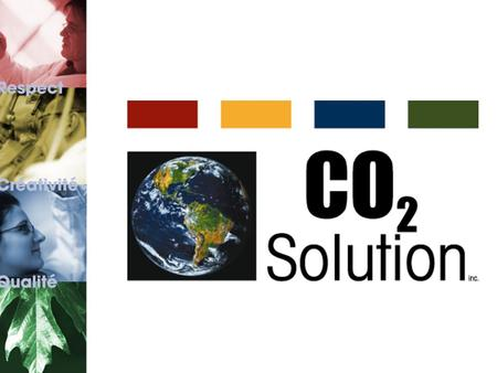 Biochemical CO 2 capture A sustainable development technology For energy production and heavy industries First commercially available biochemical process.