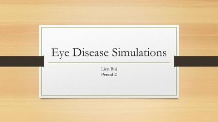 "Eye Disease Simulations Lien Bui Period 2. Normal Vision Normal vision is also known as ""20/20"" meaning that a person can see details from 20 feet away."