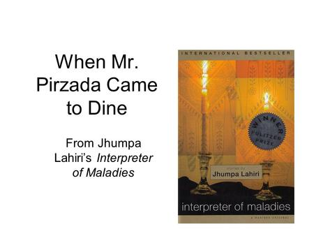 When Mr. Pirzada Came to Dine