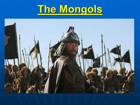 The Mongols. I. Background A.The Mongols were nomads from the eastern Asian steppe (fields). They lived in clans (family groups).