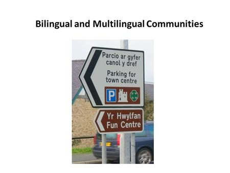 Bilingual and Multilingual Communities