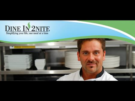 What is Dine In 2Nite?  Dine in 2Nite is the first subscription based catering franchise, delivering freshly prepared gourmet meals for just than $10.