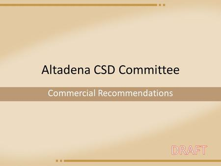Altadena CSD Committee Commercial Recommendations.