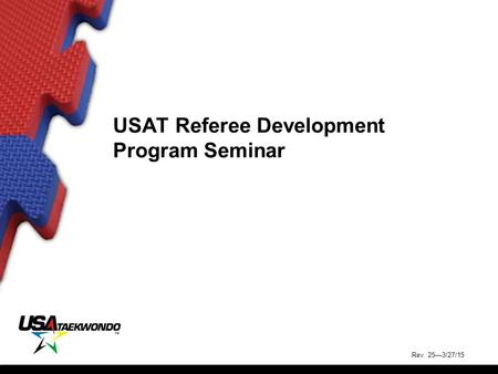 USAT Referee Development Program Seminar Rev. 25—3/27/15.