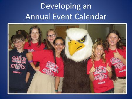 Developing an Annual Event Calendar. Events Planning Get the Word Out Review & Improve.