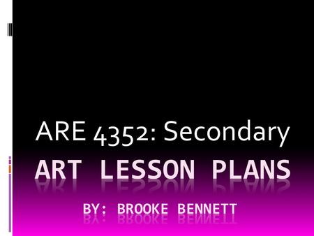 ARE 4352: Secondary. Mixing cultural icons with humor Lesson Plan #1- with Mr. Brainwash Objectives: students will:  Explore and recognize the work of.