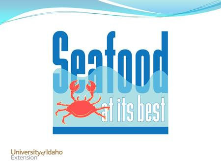 Seafood at Its Best What Is Seafood? Lesson 1