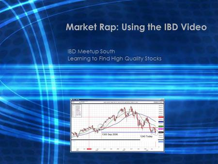 Market Rap: Using the IBD Video IBD Meetup South Learning to Find High Quality Stocks.