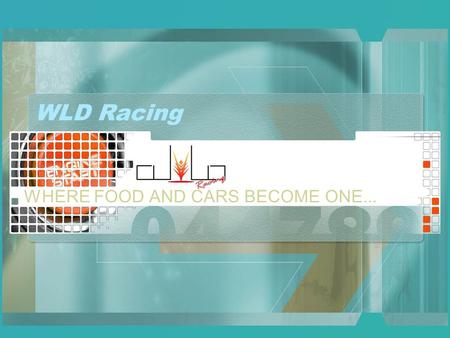 WLD Racing WHERE FOOD AND CARS BECOME ONE... Who we are… At WLD Racing, the boundaries between cars and food cease to exist. We are a high performance.