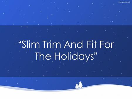 """Slim Trim And Fit For The Holidays"". Santa on TSFL!!!!"