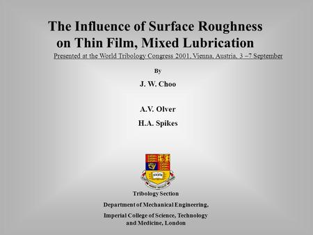 The Influence of Surface Roughness on Thin Film, Mixed Lubrication