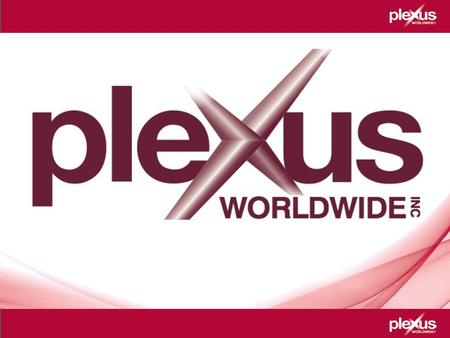 Steven & Angie Hills. Plexus Worldwide Plexus Worldwide is committed to providing our Ambassadors with life-changing products and a unique and rewarding.