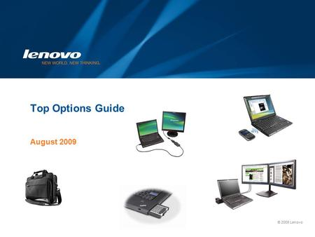 © 2009 Lenovo Top Options Guide August 2009. Page 2 Presentation Title Goes Here | © 2009 Lenovo Index PageContents 3ThinkPad T400 / R400 Top Options.
