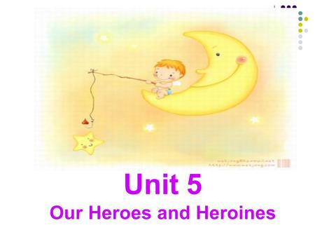 Unit 5 Our Heroes and Heroines Let's sing Friends are tall, friends are short. Friends, friends, more and more. Tall or short, short or tall. Friends,
