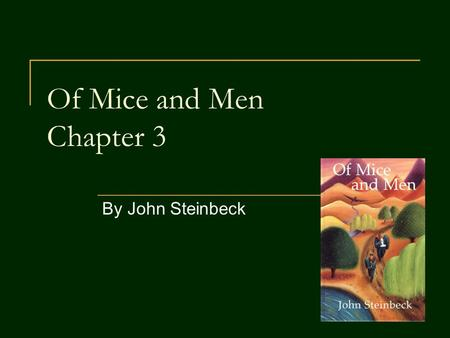 Of Mice and Men Chapter 3 By John Steinbeck.
