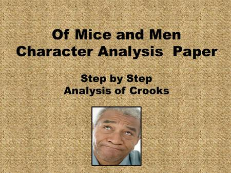 Of Mice and Men Character Analysis Paper Step by Step Analysis of Crooks.