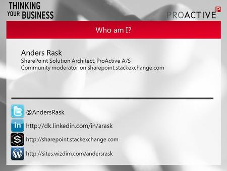 Who am    Anders Rask SharePoint Solution.