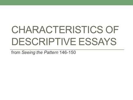 descriptive writing ppt video online characteristics of descriptive essays from seeing the pattern 146 150
