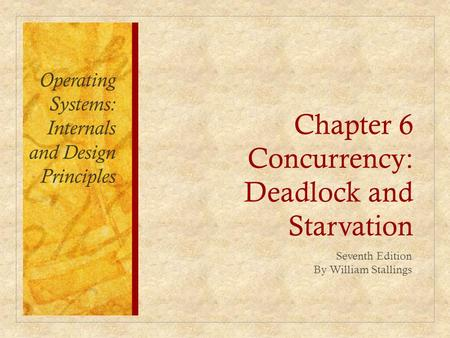 Chapter 6 Concurrency: Deadlock and Starvation