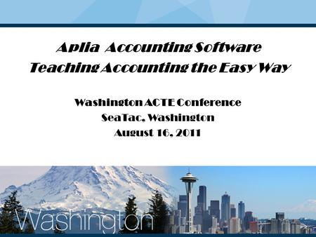 Our Focus is YOU! Aplia Accounting Software Teaching Accounting the Easy Way Washington ACTE Conference SeaTac, Washington August 16, 2011.