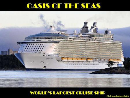 Click to advance slides The world's biggest and most expensive cruise ship, Oasis of the Seas, docked at the STX shipyard in Turku, Finland, on Oct.