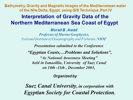 Bathymetry, Gravity and Magnetic Images of the Mediterranean water of the Nile Delta, Egypt, using GIS Technique, Part IV Interpretation of Gravity Data.