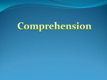 Comprehension.