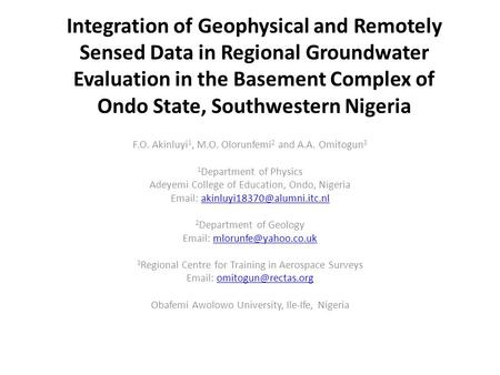 Integration of Geophysical and Remotely Sensed Data in Regional Groundwater Evaluation in the Basement Complex of Ondo State, Southwestern Nigeria F.O.