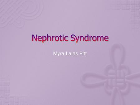Myra Lalas Pitt.  Refers to a group of clinical and laboratory features of renal disease: 1. heavy proteinuria (protein excretion greater than 3.5 g/24.