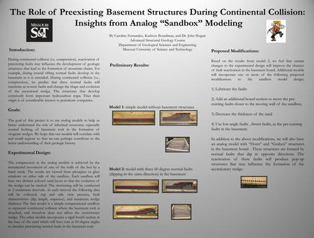 "The Role of Preexisting Basement Structures During Continental Collision: Insights from Analog ""Sandbox"" Modeling By Caroline Fernandez, Kathryn Boardman,"
