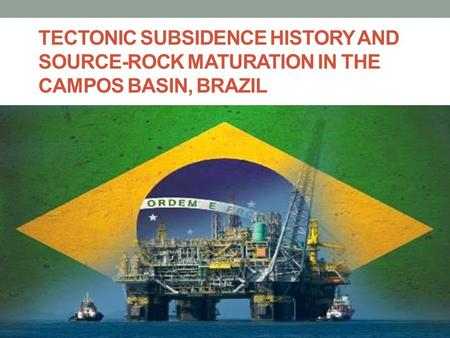 TECTONIC SUBSIDENCE HISTORY AND SOURCE-ROCK MATURATION IN THE CAMPOS BASIN, BRAZIL.