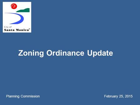 Zoning Ordinance Update Planning Commission February 25, 2015.