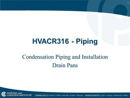 Condensation Piping and Installation Drain Pans