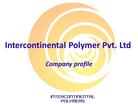 Intercontinental Polymer Pvt. Ltd Company profile.