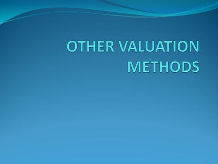 When to Avoid the Transaction Value? No sale – no method 1, or transaction value is not acceptable (e.g. price has been affected by certain conditions)