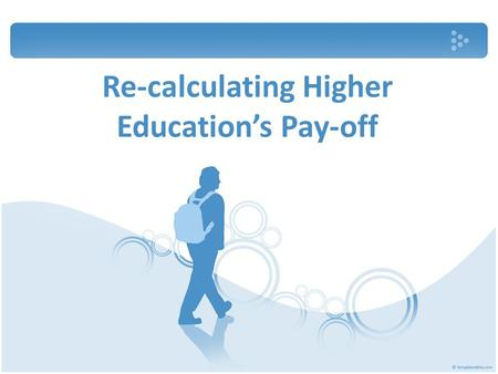 Re-calculating Higher Education's Pay-off. Academic Inflation: In the 1970s, about 1 in 20 people in the old industrialized economies went to college.