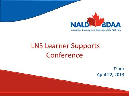 LNS Learner Supports Conference Truro April 22, 2013.