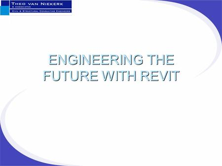 ENGINEERING THE FUTURE WITH REVIT. Architects & Engineers  How many times do we feel like this? This is the 10 th revision already!! What is this column.
